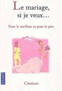 Le mariage si tu veux