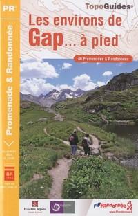 Les environs de Gap à pied : 46 promenades et randonnées, le GR de Pays Tour du Vieux-Chaillol