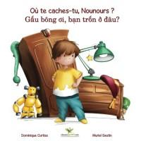 Où te caches-tu, Nounours ? - Gâu bông oi, ban trôn ô dâu? (Livre + cahier d'activités bilingues en Français - Vietnamien)