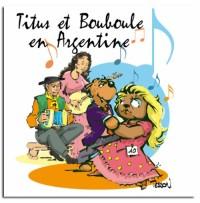 Titus et Bouboule en Argentine