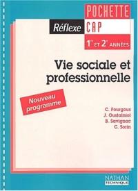 Réflexe : Vie sociale et professionnelle : Santé, environnement, consommation, entreprise et vie professionnelle, CAP 1 et 2 (Pochette de l'élève, 1 livret)