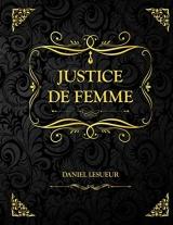 Justice de Femme: Daniel Lesueur