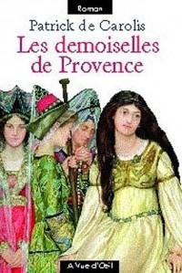Les demoiselles de Provence en 2 volumes