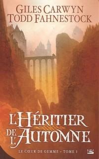 Le coeur de gemme, tome 1 : L'Héritier de l'automne