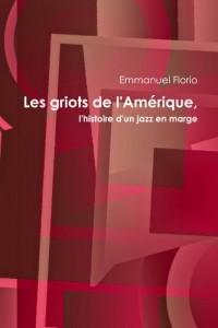 Les griots de l'Amérique, l'histoire d'un jazz en marge