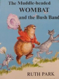 The Muddle-headed Wombat and the Bush Band (Young Australia Series)