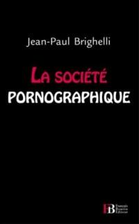 La société pornographique