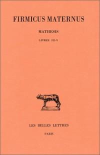 Mathesis, tome II : Livres III - V