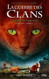 La guerre des Clans, Cycle VI De l'Ombre à la lumière- tome 01 : La quête de l'apprenti