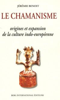 Le chamanisme : Origine et expansion de la culture indo-européenne