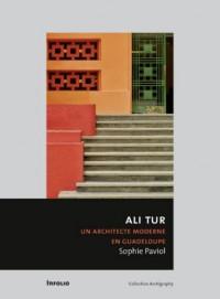 Ali Tur. Un architecte moderne en Guadeloupe