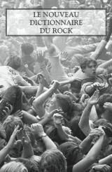 Le nouveau dictionnaire du rock : Coffret 2 volumes