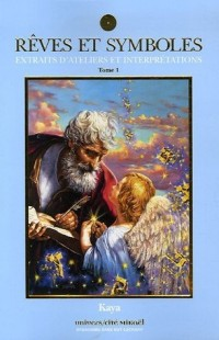 Rêves et symboles : Tome 1, Extraits d'atelier et interprétations
