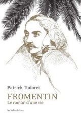 Fromentin: Le roman d'une vie