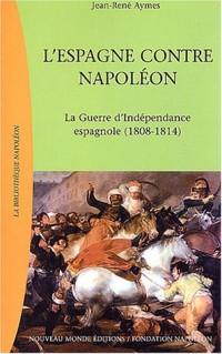 L'Espagne contre Napoléon : La Guerre d'Indépendance espagnole (1808-1814)