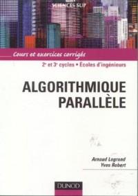 Algorithmique parallèle : Cours et exercices corrigés