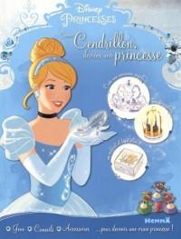 Disney Princesses - Comme Cendrillon, deviens une princesse