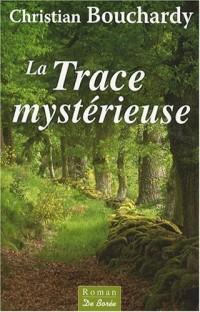 Trace Mystérieuse (la)