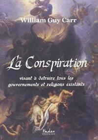 La conspiration: visant à détruire tous les gouvernements et religions existants