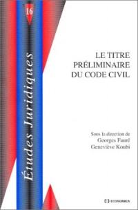 Le titre préliminaire code civil