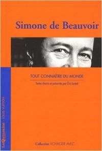 Simone de Beauvoir : Tout connaître du monde