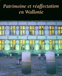 Patrimoine et Reafectation en Wallonie