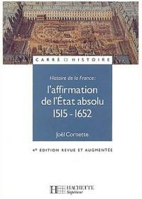 Histoire de France, tome 1 : Affirmation de l'Etat absolu 1515-1652, édition 2003