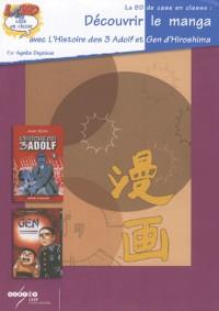 Découvrir le manga avec L'Histoire des 3 Adolf d'Ozamu Tezuka et Gen d'Hiroshima de Keiji Nakazawa