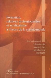 Formation, relations professionnelles et syndicalisme de la société-monde