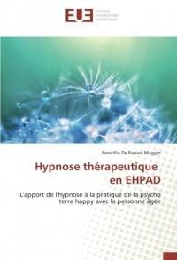 Hypnose thérapeutique en EHPAD: L'apport de l'hypnose à la pratique de la psycho terre happy avec la personne âgée