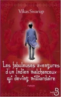 Les fabuleuses aventures d'un Indien malchanceux qui devint milliardaire