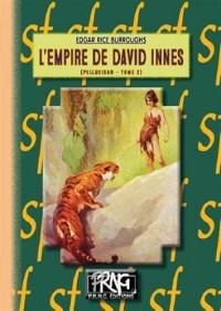 Pellucidar, Tome 2 : L'empire de David Innes
