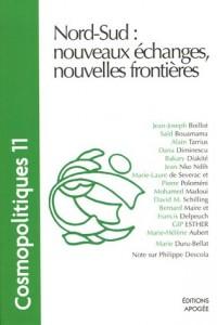 Cosmopolitiques, N° 11 : Nord-Sud : nouveaux échanges, nouvelles frontières