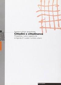 Cittadini e cittadinanza. Prospettive, ruolo e opportunità di Agenda 21. Locale in ambito urbano