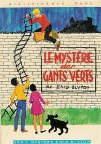 Le mystère des gants verts : Série mystère Enid Blyton : Collection : Bibliothèque rose cartonnée & illustrée