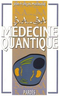 B.A.-BA de la médecine quantique