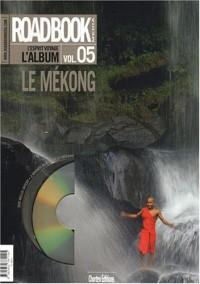 Roadbook, L'album, N° 5 : Le Mékong (1DVD)
