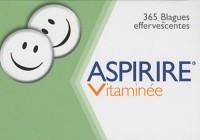 Aspirine Vitaminée : 365 Blagues effervescentes