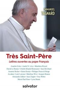 Très Saint-Père. Lettres ouvertes au Pape François