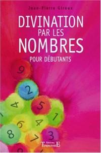 Divination par les nombres : Pour débutants