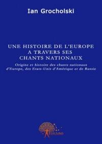 Une histoire de l'Europe à travers ses chants nationaux