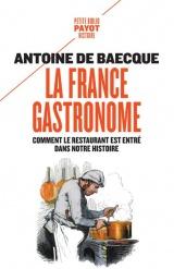 La France gastronome: Comment le restaurant est entré dans notre histoire [Poche]