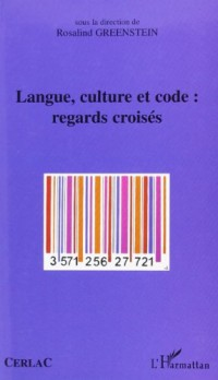 Langue, culture, et code : regards croisés