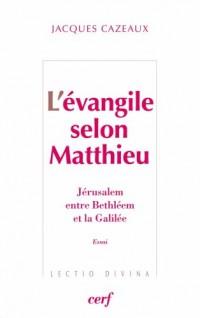 L'évangile selon Matthieu : Jérusalem, entre Bethléem et la Galilée