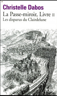 La Passe-miroir, II:Les disparus du Clairdelune