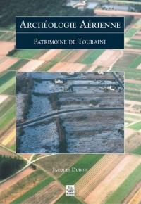 Archéologie aérienne : patrimoine de Touraine
