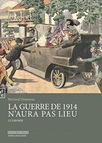 La Guerre de 1914 N'Aura Pas Lieu