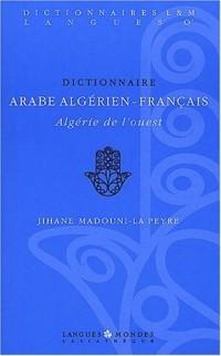 Dictionnaire arabe algérien-français: Algérie de l'ouest