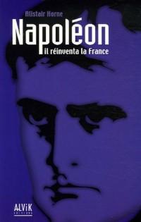 Napoléon : Il réinventa la France