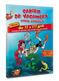 Cahier de vacances pour adultes Eté 2017 De 17 à 117 ans